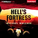 Hell's Fortress: Righteous Series, Book 7 (       UNABRIDGED) by Michael Wallace Narrated by Arielle DeLisle