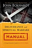 img - for Deliverance and Spiritual Warfare Manual: A Comprehensive Guide to Living Free book / textbook / text book