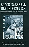img - for Black Baseball, Black Business: Race Enterprise and the Fate of the Segregated Dollar 1st edition by Newman, Roberta J., Rosen, Joel Nathan (2014) Hardcover book / textbook / text book