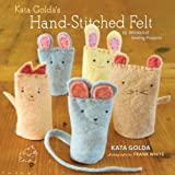 Kata Golda's Hand-stitched Felt: 25 Whimsical Sewing Projectsby Kata Golda