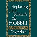 Exploring J.R.R. Tolkien's 'The Hobbit' (       UNABRIDGED) by Corey Olsen Narrated by Corey Olsen