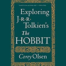Exploring J.R.R. Tolkien's 'The Hobbit' (       UNABRIDGED) by Corey Olsen Narrated by Corey Olsen