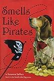 Smells Like Pirates (Smells Like Dog)