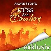 Küss den Cowboy (Küss den Cowboy 1) | Annie Stone