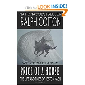 Price Of A Horse: The Life and Times of Jeston Nash (Western Classics) Ralph Cotton and Laura Ashton