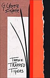 Three Trapped Tigers (Latin American Literature Series)