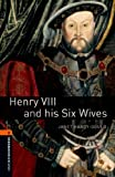 Henry VIII and his Six Wives:700 Headwords (Oxford Bookworms Library)
