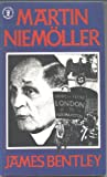Martin Niemoller (Hodder Christian paperbacks) (0340392738) by Bentley, James