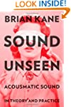 Sound Unseen: Acousmatic Sound in The...