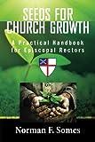 Seeds For Church Growth: A Handbook for Episcopal Rectors
