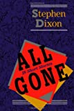 All Gone: 18 Short Stories (Johns Hopkins: Poetry and Fiction) (080186173X) by Dixon, Stephen