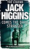 Jack Higgins Comes the Dark Stranger