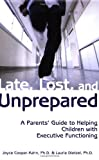 img - for Late, Lost, and Unprepared: A Parents' Guide to Helping Children with Executive Functioning book / textbook / text book