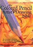 img - for By Jane Strother Colored Pencil Artist's Drawing Bible: An Essential Reference for Drawing and Sketching with Colored (Spi) book / textbook / text book