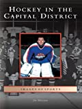 img - for Hockey in the Capital District (Images of Sports) book / textbook / text book