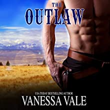 The Outlaw: Montana Men, Book 3 | Livre audio Auteur(s) : Vanessa Vale Narrateur(s) : RJ Cooper