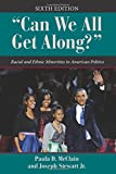 """""""Can We All Get Along?"""": Racial and Ethnic Minorities in American Politics (Dilemmas in American Politics)"""