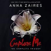 Capture Me: The Complete Trilogy   [Anna Zaires]