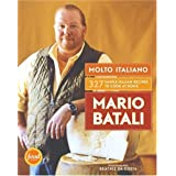 Molto Italiano: 327 Simple Italian Recipes to Cook at Homeby Mario Batali