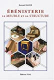 Ebnisterie : Le meuble et sa structure