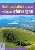 echange, troc Olivier Huon, Collectif - Balades nature dans les volcans d'Auvergne