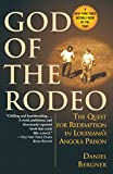 God of the Rodeo: The Quest for Redemption in Louisianas Angola Prison