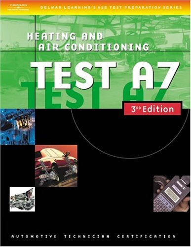 Automotive ASE Test Preparation Manuals, 3E A7: Heating and Air Conditioning (ASE Automotive Test Preparation Series)