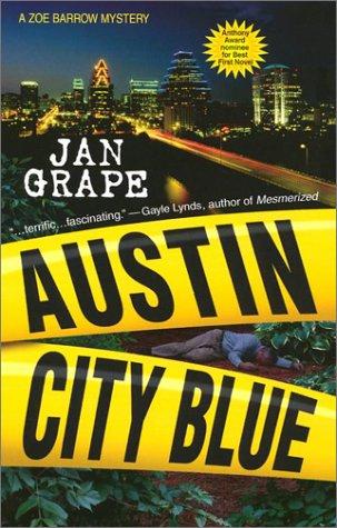 Austin City Blue: A Zoe Barrow Mystery, JAN GRAPE