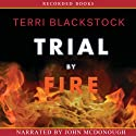 Trial by Fire: Newpointe 911 Series, Book 4 Audiobook by Terri Blackstock Narrated by John McDonough