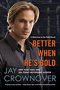 Better When He's Bold: A Welcome To The Point Novel by Jay Crownover ebook deal