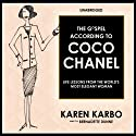 The Gospel According to Coco Chanel: Life Lessons from the World's Most Elegant Woman (       UNABRIDGED) by Karen Karbo Narrated by Bernadette Dunne