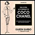 The Gospel According to Coco Chanel: Life Lessons from the World's Most Elegant Woman   Karen Karbo