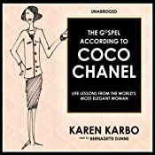 The Gospel According to Coco Chanel: Life Lessons from the World's Most Elegant Woman | [Karen Karbo]