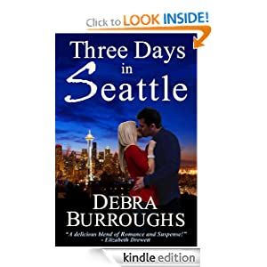 Three Days in Seattle, a Novel of Romance and Suspense