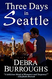 Three Days in Seattle, a Novel of Romance and