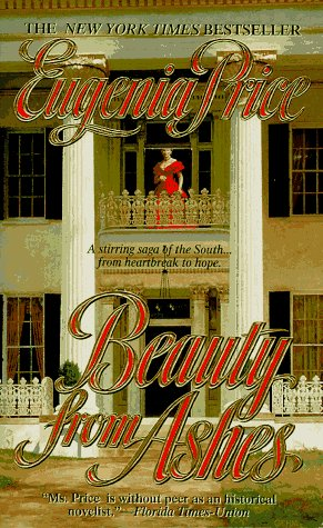Beauty from Ashes (Georgia Trilogy), Eugenia Price
