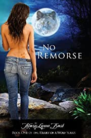 No Remorse (Book 1 of the Heart of a Wolf Series)