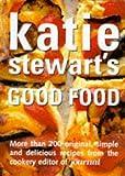 Katie Stewart's Good Food (0600585565) by Stewart, Katie