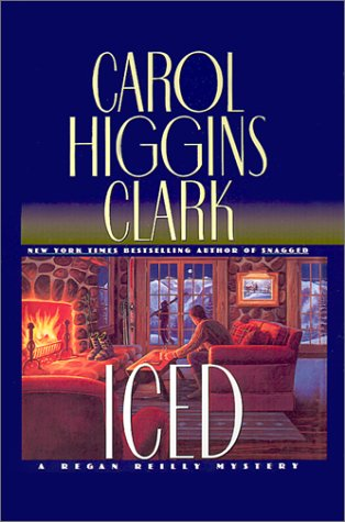 Iced (Regan Reilly Mysteries), Carol Higgins Clark