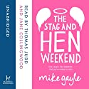 The Stag and Hen Weekend Audiobook by Mike Gayle Narrated by Thomas Judd, Jane Collingwood