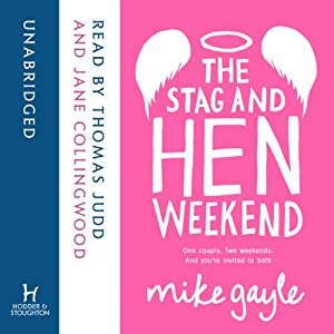 The Stag and Hen Weekend | [Mike Gayle]