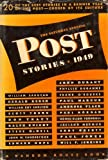 img - for Saturday Evening Post Stories 1949 [Includes William Saroyan, 'An Ornery Kind of Kid'] book / textbook / text book