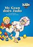 Kids and Co - My Gran Does Judo (Kids & Co)