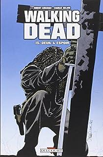 Walking Dead, Tome 15 : Deuil et espoir par Kirkman