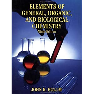 Elements of General, Organic and Biological Chemistry, 9th Edition John R. Holum