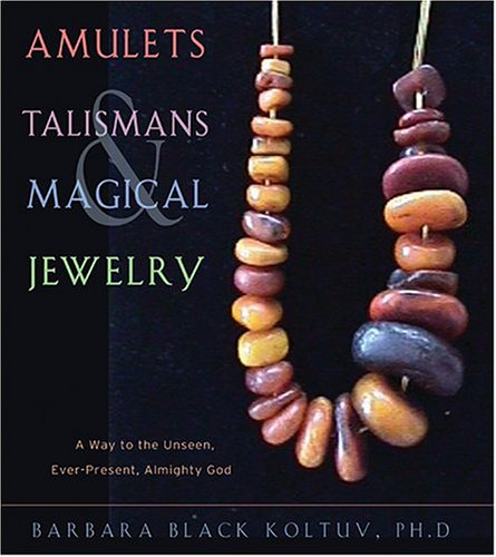Amulets, Talismans, And Magical Jewelry: A Way To The Unseen, Everpresent, Almighty God