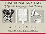 img - for Functional Anatomy of Speech, Language and Hearing: A Primer book / textbook / text book
