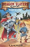 Knight for a Day (Dragon Slayers' Academy) (0330392239) by McMullan, Kate