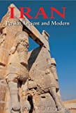 Iran: Persia: Ancient and Modern, Third Edition (Odyssey Illustrated Guides)
