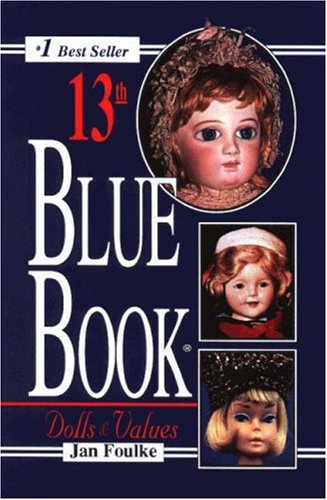 Blue Book of Dolls & Values, 13th Edition, Jan Foulke